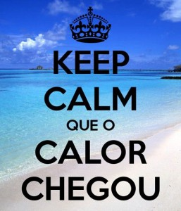 Keep Calm que o calor chegou!
