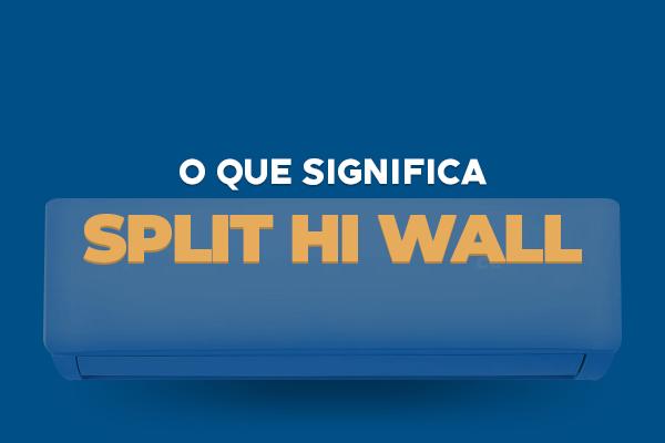 o-que-significa-ar-condicionado-split-hiwall