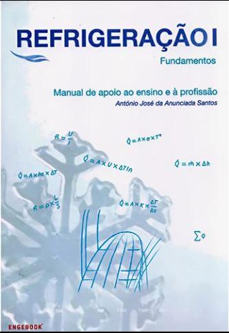 Refrigeração I - Fundamentos: Manual de Apoio ao Ensino e à Profissão