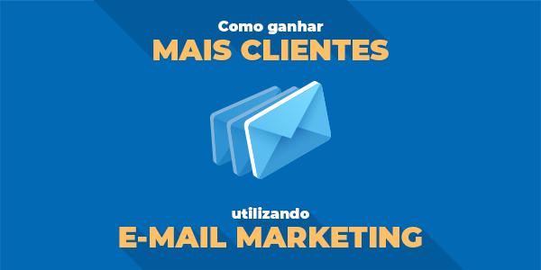 ganhar-mais-clientes-email-marketing