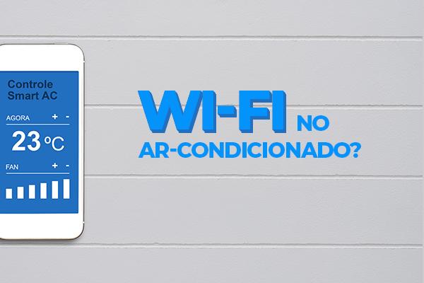 ar-condicionado-com-wi-fi-vale-a-pena