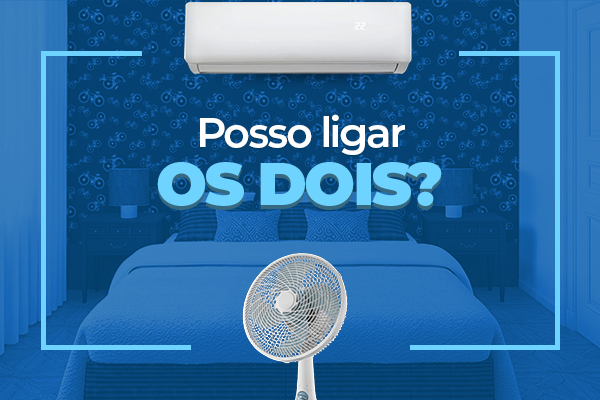 ligar-ventilador-ar-condicionado-economiza-energia