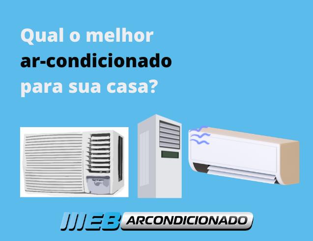 Qual o melhor ar-condicionado para sua casa