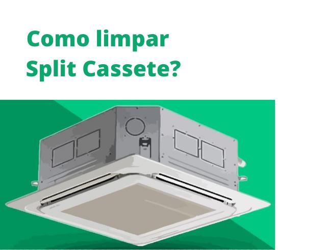 como limpar ar-condicionado split cassete