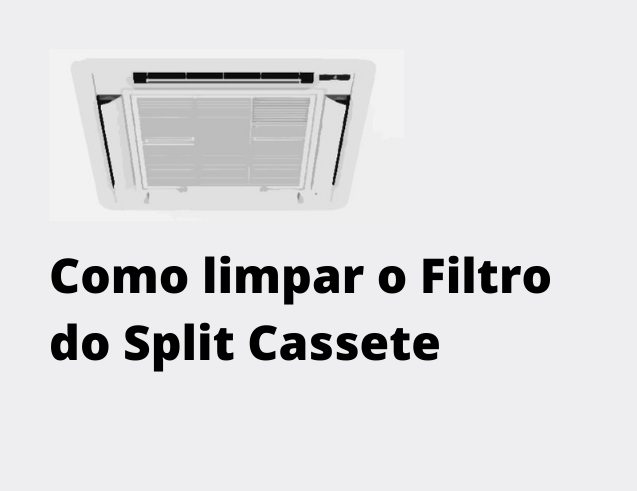 limpar filtro ar-condicionado split cassete